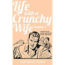 Life with a Crunchy Wife - Volume 1