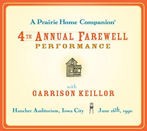 A Prairie Home Companion: The 4th Annual Farewell Performance (Prairie Home Companion (Audio)) by Brand: HighBridge Company