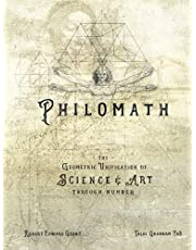 PHILOMATH: The Geometric Unification of Science & Art Through Number