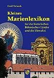 Kleines Marienlexikon für die historischen Böhmischen Länder und die Slowakei