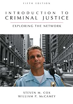 Introduction to Criminal Justice by [Cox, Steven M., McCamey, William P.]