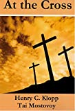 img - for At The Cross book / textbook / text book