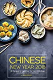 Chinese New Year 2018: 40 Recipes to Celebrate the Year of the Dog - Mooncake, Wontons, and Buddha's Delight