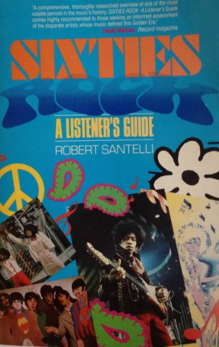 Sixties Rock: A Listener's Guide