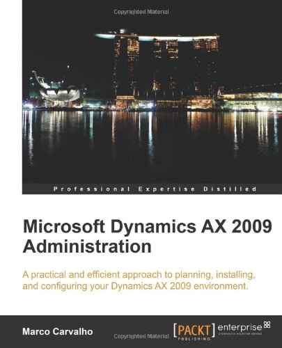 [PDF] Microsoft Dynamics AX 2009 Administration Free Download | Publisher : Packt Publishing | Category : Computers & Internet | ISBN 10 : 1847197841 | ISBN 13 : 9781847197849