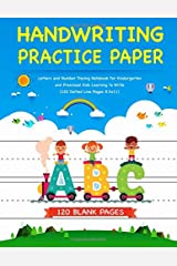 Handwriting Practice Paper: Letters and Number Tracing Notebook For Kindergarten and Preschool Kids Learning To Write (120 Dotted Lined Pages 8.5x11) Paperback