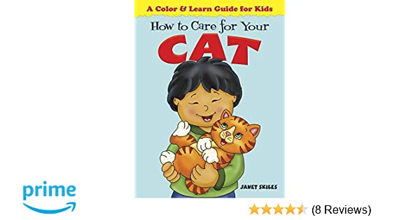 How to Care for Your Cat: A Color & Learn Guide for Kids (Dover Childrens Activity Books)