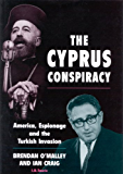 Cyprus Conspiracy, The: America, Espionage and the Turkish Invasion