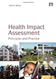 Health Impact Assessment: Principles and Practice