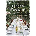 A French Wedding: A Novel Audiobook by Hannah Tunnicliffe Narrated by Katharine McEwan