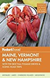: Fodor's Maine, Vermont & New Hampshire: with the Best Fall Foliage Drives & Scenic Road Trips (Full-color Travel Guide)