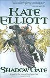 Shadow Gate, Kate Elliott, 0765310562