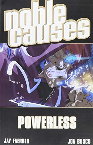 Noble Causes Volume 7: Powerless (v. 7)