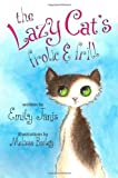 The Lazy Cat's Frolic and Frill, Emily Janis, 1475225202