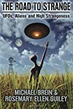#7: The Road to Strange: UFOs, Aliens and High Strangeness