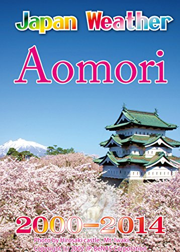 Aomori Flower Weather 2000-2014: Japan past weather 15 years