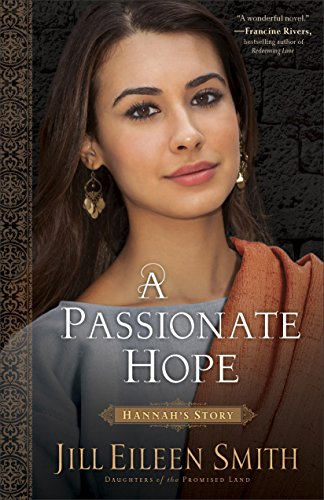 A Passionate Hope (Daughters of the Promised Land Book #4): Hannah's Story ()