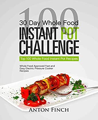 30 day whole food instant pot challenge top 100 whole food instant food wine forumfinder Images