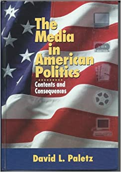 Book The Media in American Politics: Contents and Consequences
