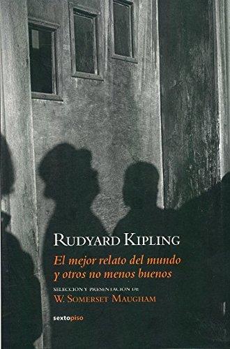 El mejor relato del mundo y otros no menos buenos (Narrativa Sexto Piso) (Spanish Edition) ebook