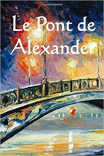 Le Pont de Alexander: Alexander's Bridge (French edition)