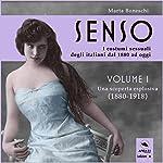 Una scoperta esplosiva (1880-1918) (Senso. I costumi sessuali degli italiani dal 1880 ad oggi 1) | Marta Boneschi