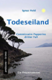 Todeseiland: Commissaire Papperins dritter Fall - ein Provencekrimi