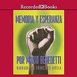Memoria y Esperanza [Memory and Hope (Texto Completo)]   Mario Benedetti
