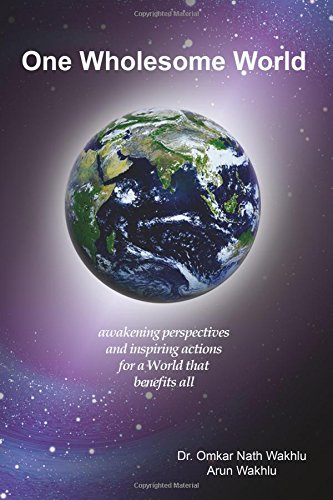 Download One Wholesome World: awakening perspectives and inspiring actions for a World that benefits all pdf epub