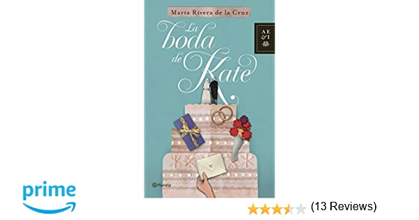 La boda de Kate (Autores Españoles E Iberoamer.): Amazon.es: Marta Rivera de la Cruz: Libros
