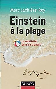 Einstein à la plage : La relativité dans un transat par Marc Lachièze-Rey