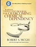 img - for Rapha's Twelve Step Program For Overcoming Chemical Dependency book / textbook / text book