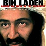 Bin Laden: The Inside Story of the Rise and Fall of the Most Notorious Terrorist in History | Adam Robinson
