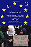 Islam and Political-Cultural Europe, Durham, W. Cole and Kirkham, David M., 1409452999