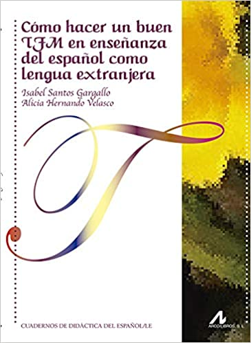 Cómo hacer un buen TFM en enseñanza del español como lengua extranjera Cuadernos de didáctica del español L/E: Amazon.es: Isabel , Alicia Hernando Velasco: ...