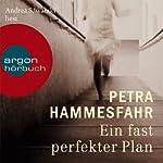 Ein fast perfekter Plan | Petra Hammesfahr