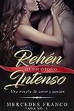 Rehén De Un Otoño Intenso. Saga No. 1: Una novela romántica que  no podrás parar de leer (Spanish Edition)