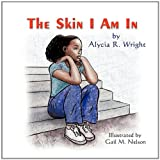 The Skin I Am In, Alycia R. Wright, 1609763459