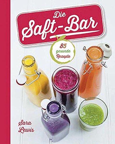 die-saft-bar-85-gesunde-rezepte