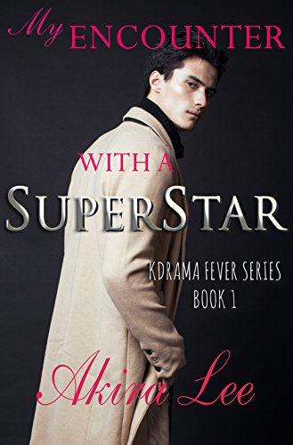 My Encounter With A Superstar: K-Drama Fever Series, Book 1