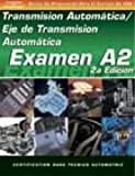 ASE Test Prep Series -- Spanish Version, 2E (A2): Automotive Transmissions and Transaxles (ASE Test Prep: Automatic Transmissions/Transaxles Test A2-Spa)
