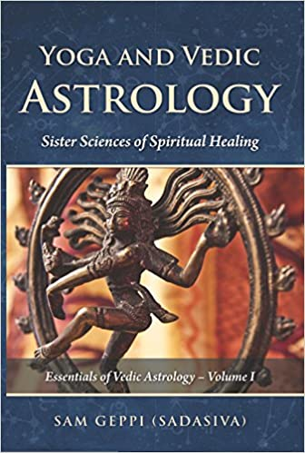 Yoga and Vedic Astrology - Sister Sciences of Spiritual Healing: Sam