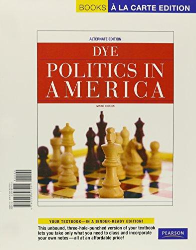 Politics in America, Alternate Edition, Books a la Carte Edition (9th Edition)