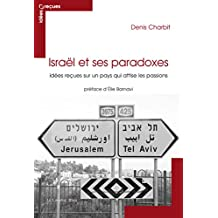 Israël et ses paradoxes: idées reçues sur Israël