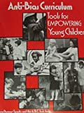 Anti-Bias Curriculum : Tools for Empowering Young Children, ABC Task Force Staff and Derman-Sparks, Louise, 093598920X