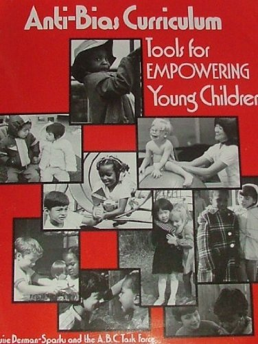 Anti-Bias Curriculum: Tools for Empowering Young Children (NAEYC, No. 242)