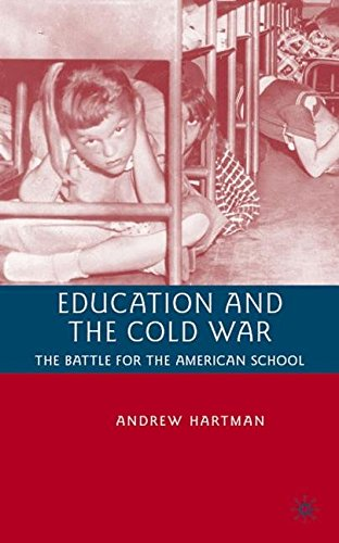Education and the Cold War: The Battle for the American...