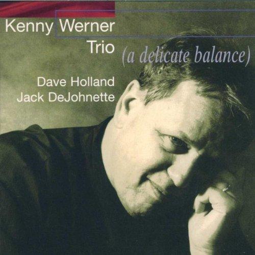 Delicate Balance by Kenny -Trio- Werner (1998-03-24)