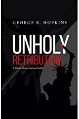 Unholy Retribution: A Murder Mystery Suspense/Thriller Kindle Edition