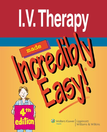 I.V. Therapy Made Incredibly Easy! (Incredibly Easy! Series®) Pdf